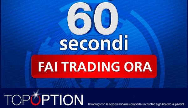 Trading Opzioni Binarie a 60 secondi su TopOption
