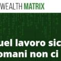 Wealth Matrix 2019 - Truffa - Opinioni - Recensioni - Forum
