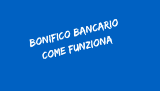 Bonifico bancario e bonifico postale: come funzionano? Quali sono i costi per Italia e l'estero?